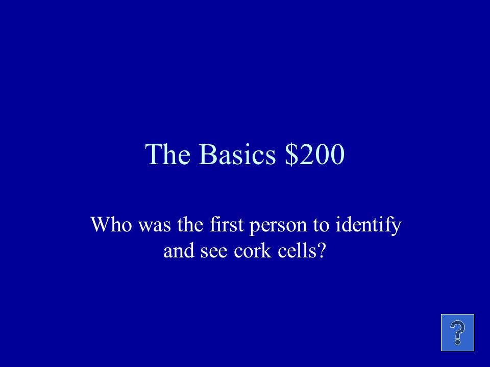The Basics $100 The cell theory applies to: Plants only, animals only, or all living organisms