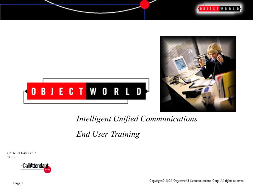 Copyright© 2005, Objectworld Communications Corp. All rights reserved.