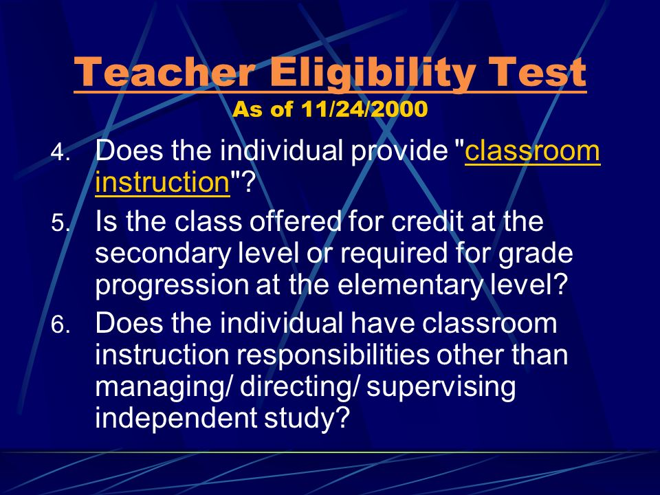 Teacher Eligibility Test Teacher Eligibility Test As of 11/24/2000 1.