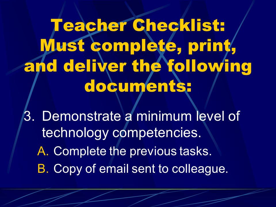 Teacher Checklist: Must complete, print, and deliver the following documents: 2.Individual technology use plan: A.Enhance professional growth.