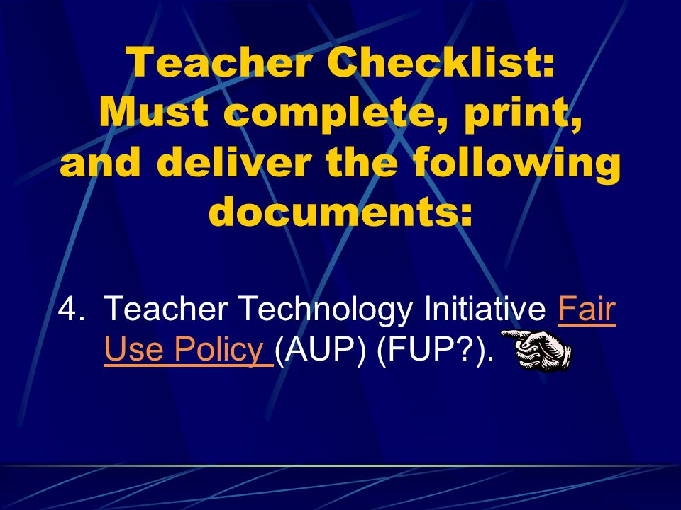 Teacher Checklist: Must complete, print, and deliver the following documents: 3.Demonstrate a minimum level of technology competencies.