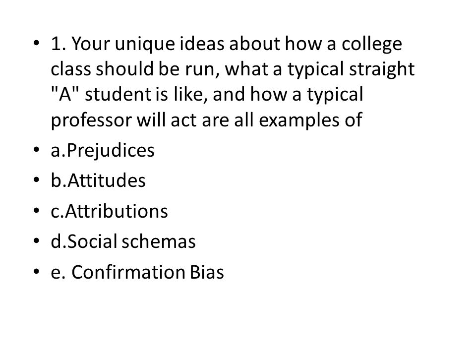 1. Your unique ideas about how a college class should be run, what a typical straight
