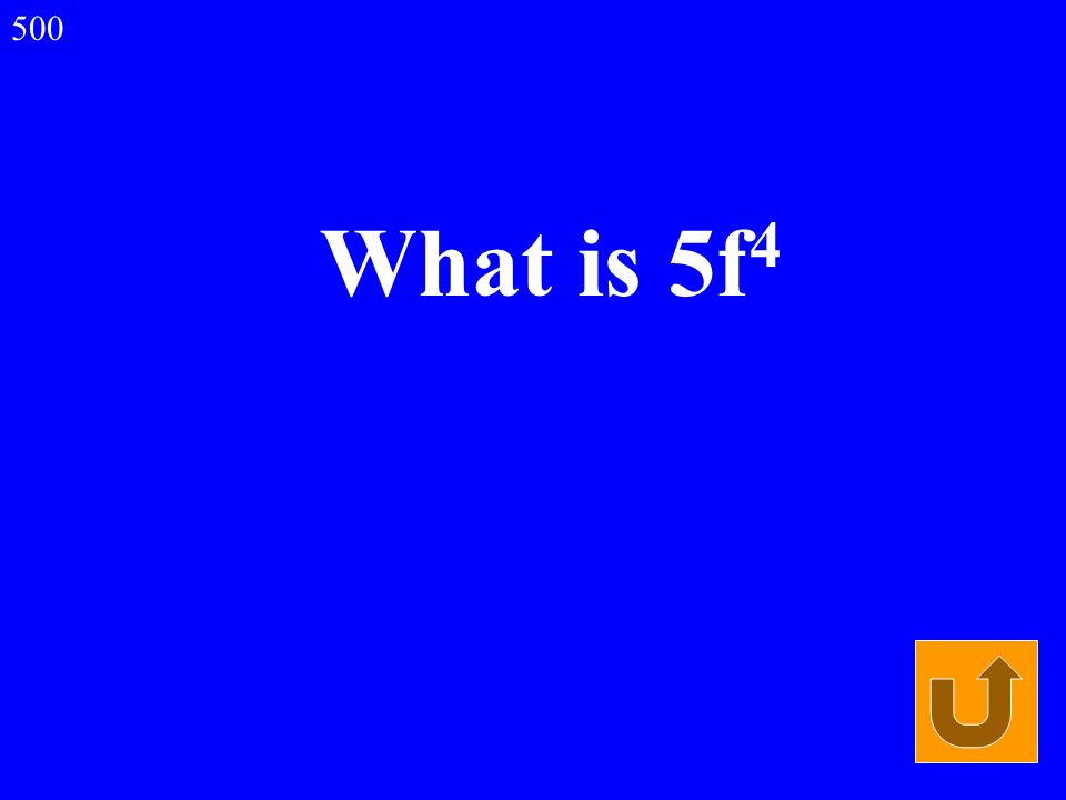 What is 5f 4 500