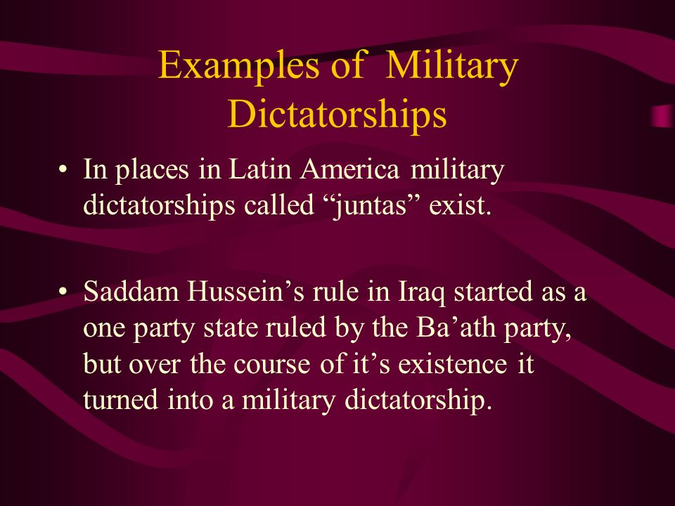 Military Dictatorship A form of dictatorship in which the political power resides in the military.