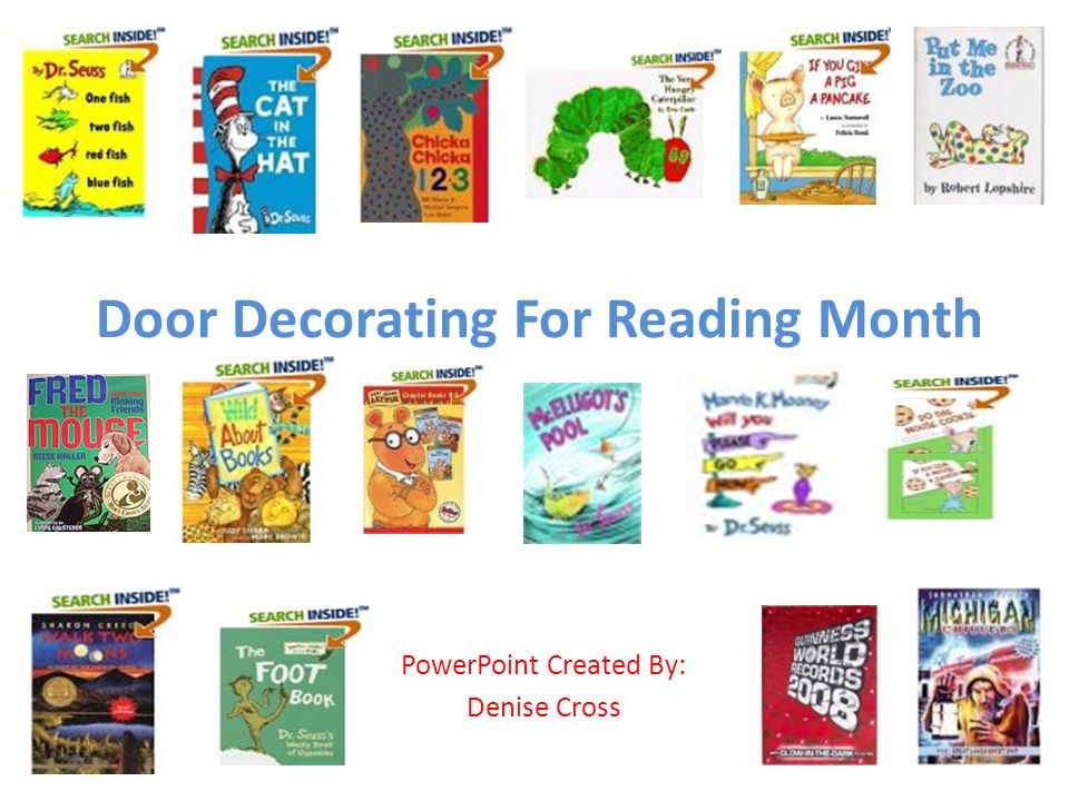 Door Decorating For Reading Month PowerPoint Created By: Denise Cross