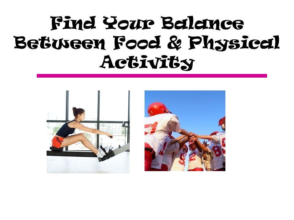 Find Your Balance Between Food & Physical Activity