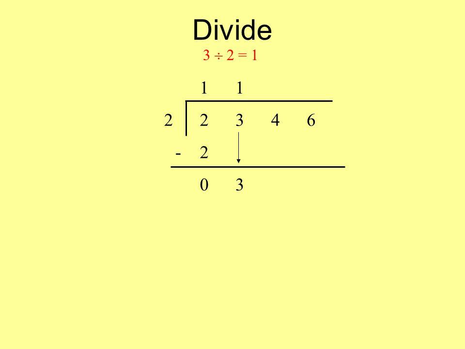 Divide 11 22346 -2 03 3 2 = 1