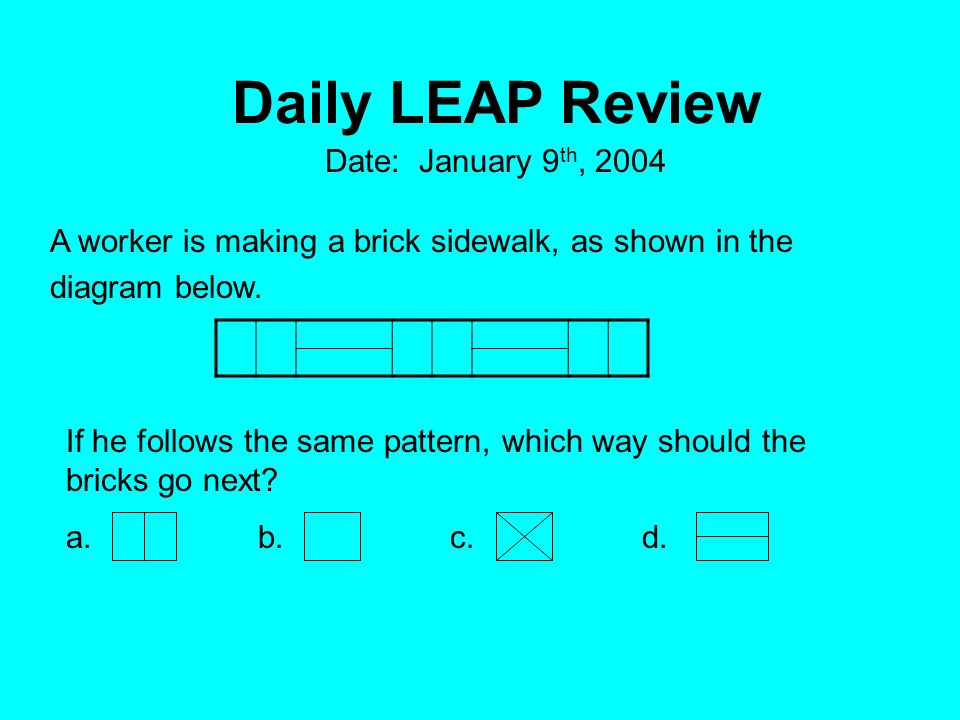 Daily LEAP Review A worker is making a brick sidewalk, as shown in the diagram below.