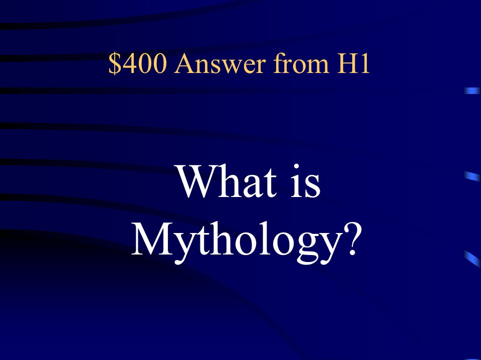 $400 Question from H1 traditional fictional stories, often dealing with supernatural beings, ancestors, or heroes