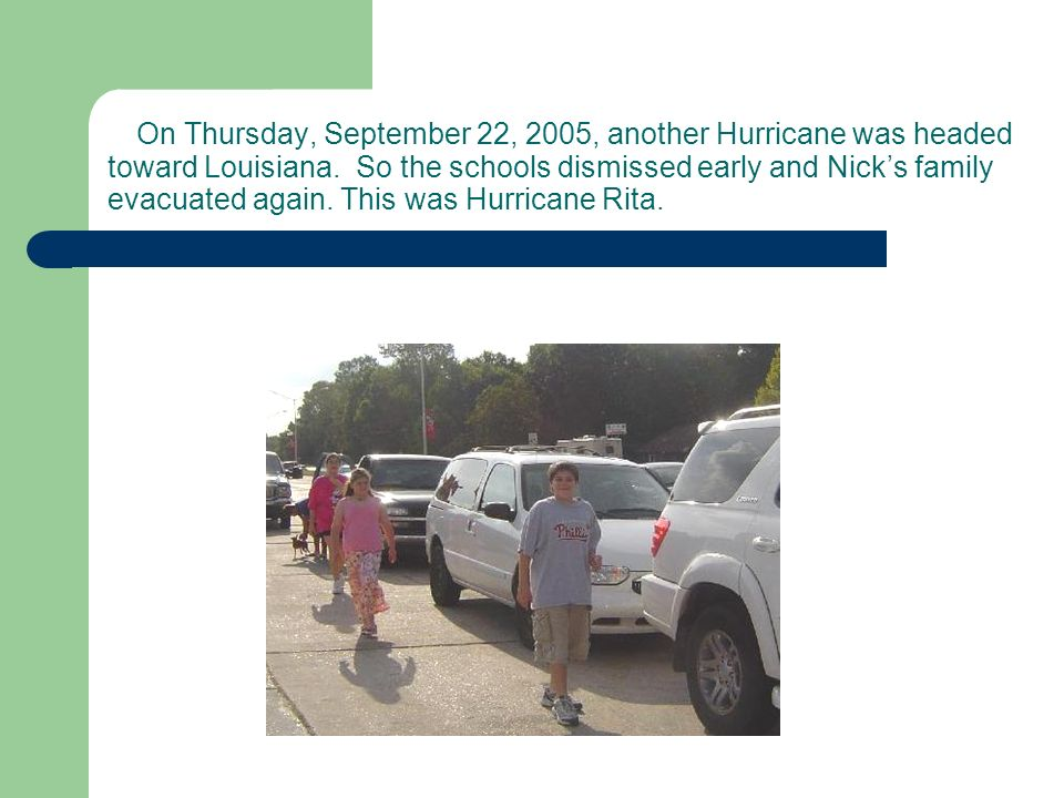 On Thursday, September 22, 2005, another Hurricane was headed toward Louisiana.