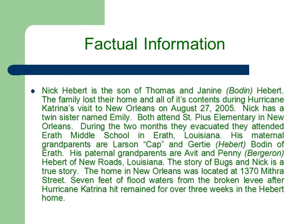 Factual Information Nick Hebert is the son of Thomas and Janine (Bodin) Hebert.