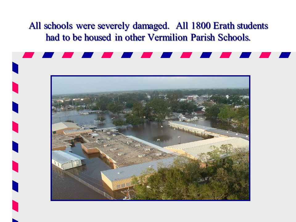 All schools were severely damaged.