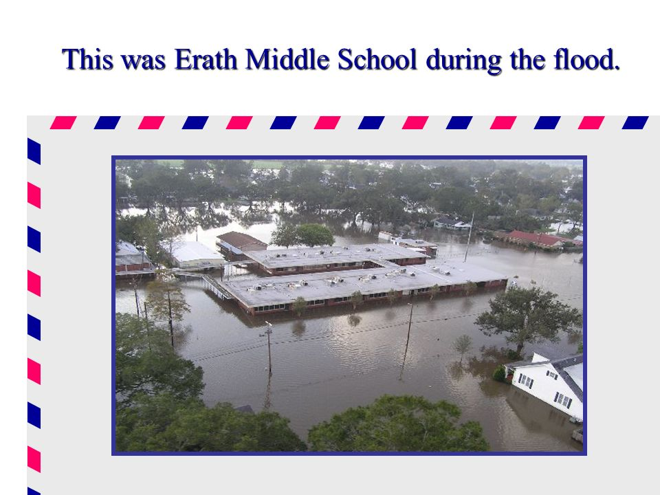 This was Erath Middle School during the flood.