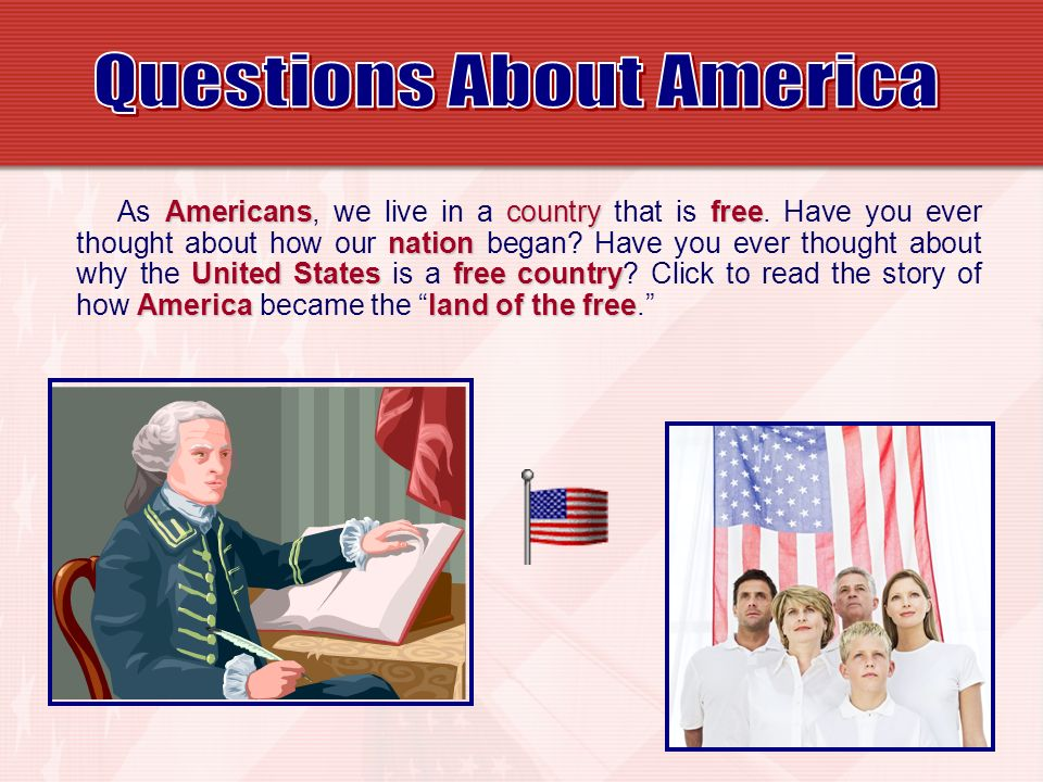 Americanscountryfree nation United Statesfree country Americaland of the free As Americans, we live in a country that is free. Have you ever thought a