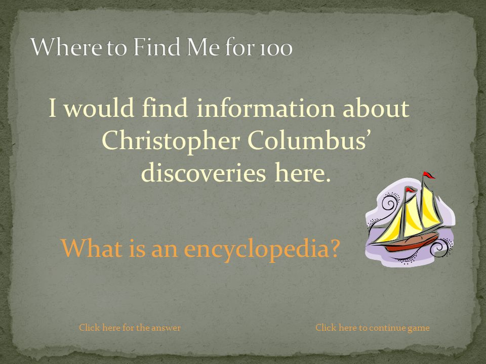 I would find information about Christopher Columbus discoveries here.