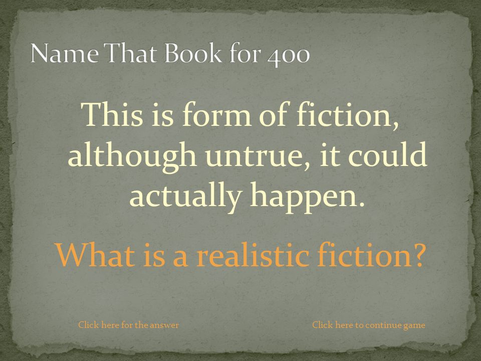 What is a realistic fiction.