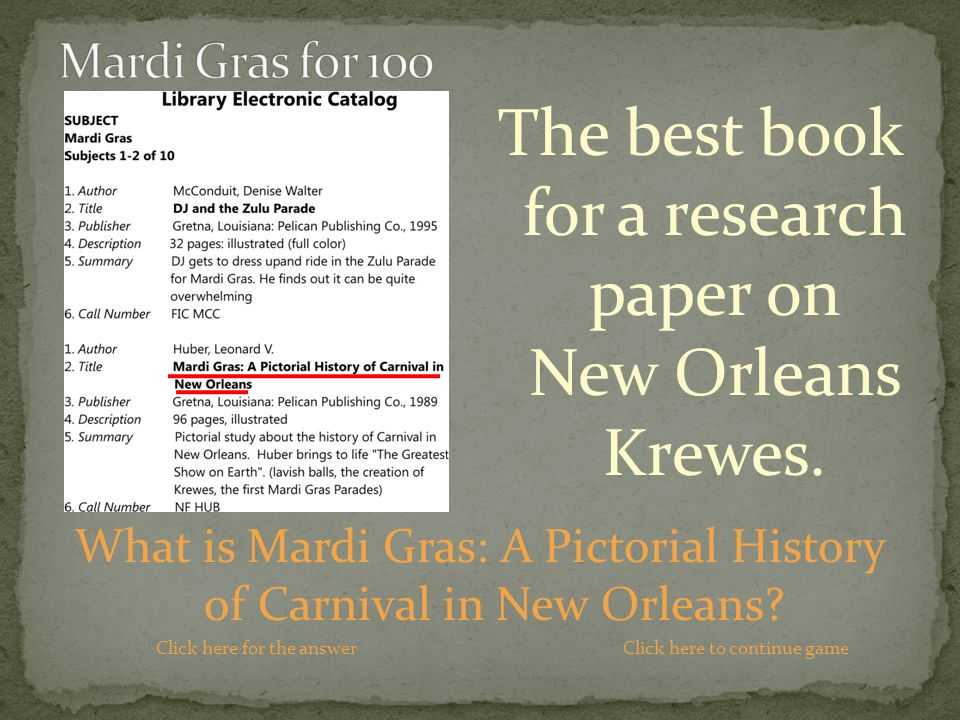 The best book for a research paper on New Orleans Krewes.