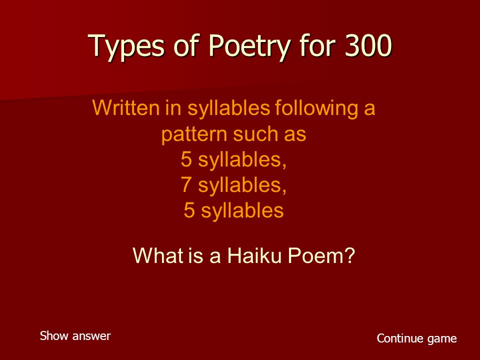 Types of Poetry for 400 Written using five lines each with a certain number of syllables Line 1 = 2 Line 2 = 4 Line 3 = 6 Line 4 = 8 Line 5 = 2 What is a Cinquain Poem.