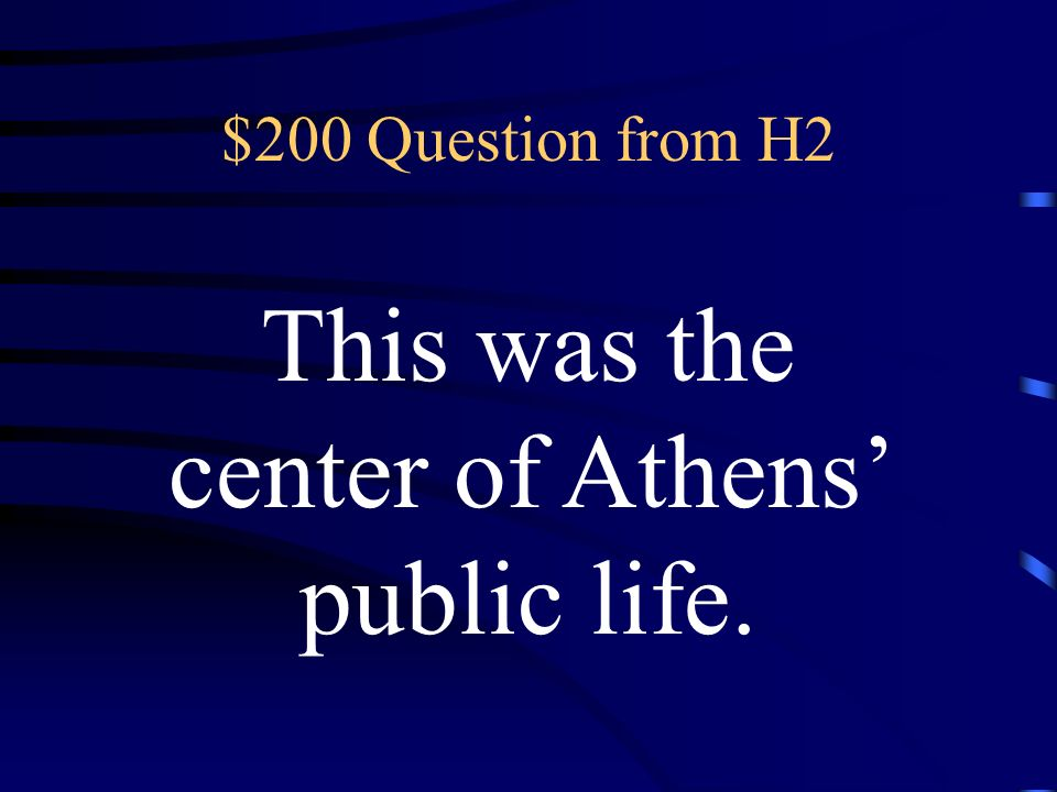 $100 Answer from H2 What was the Acropolis