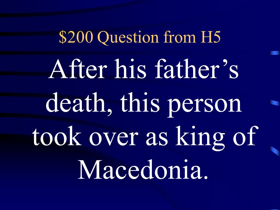 $100 Answer from H5 Who was King Philip