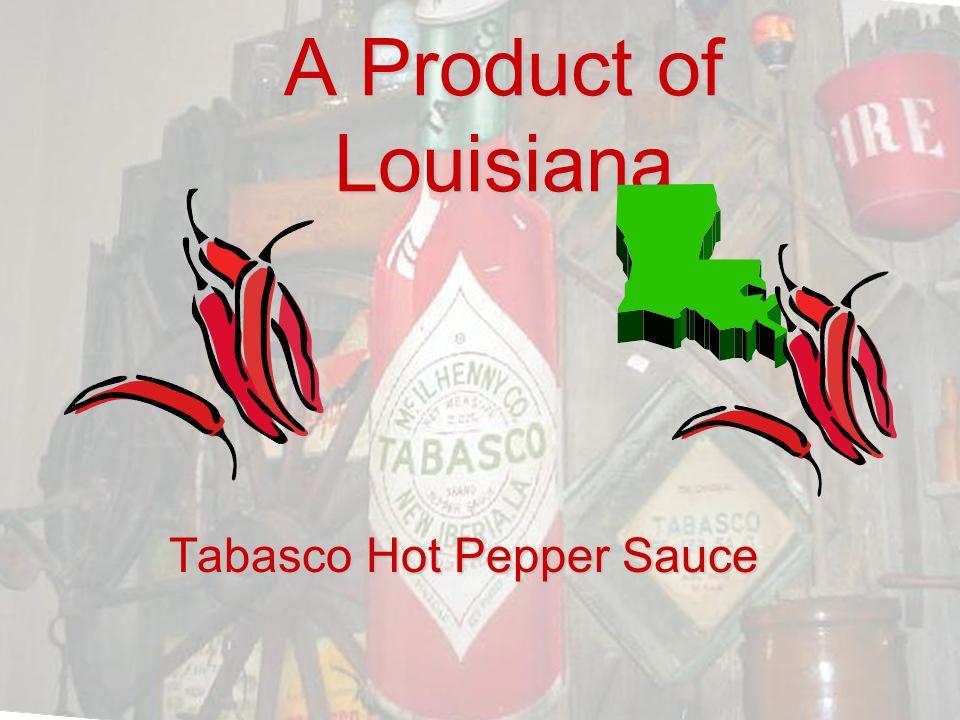 A Product of Louisiana Tabasco Hot Pepper Sauce