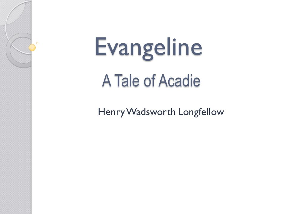 Evangeline A Tale of Acadie Henry Wadsworth Longfellow