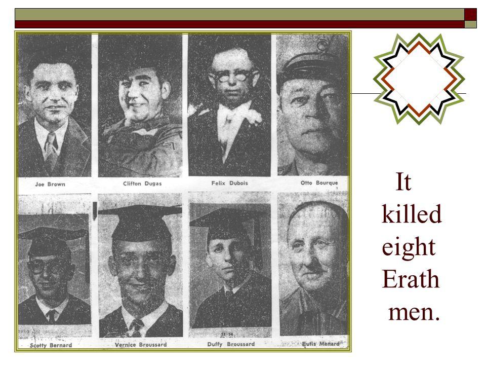 It killed eight Erath men.