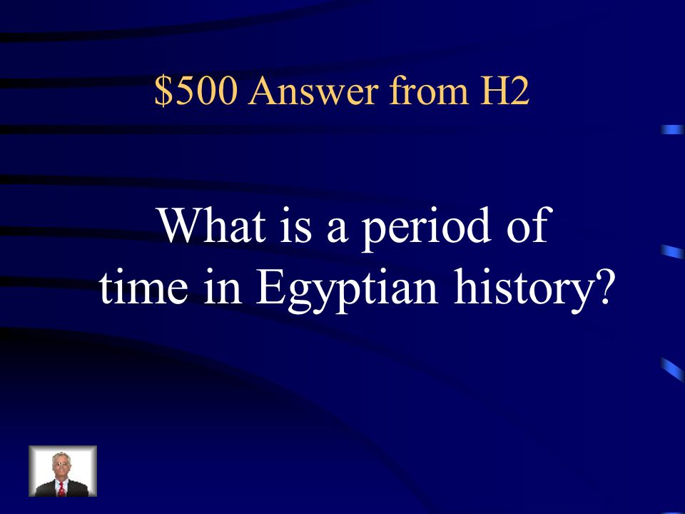 $500 Question from H2 The Middle Kingdom of Egypt was this.
