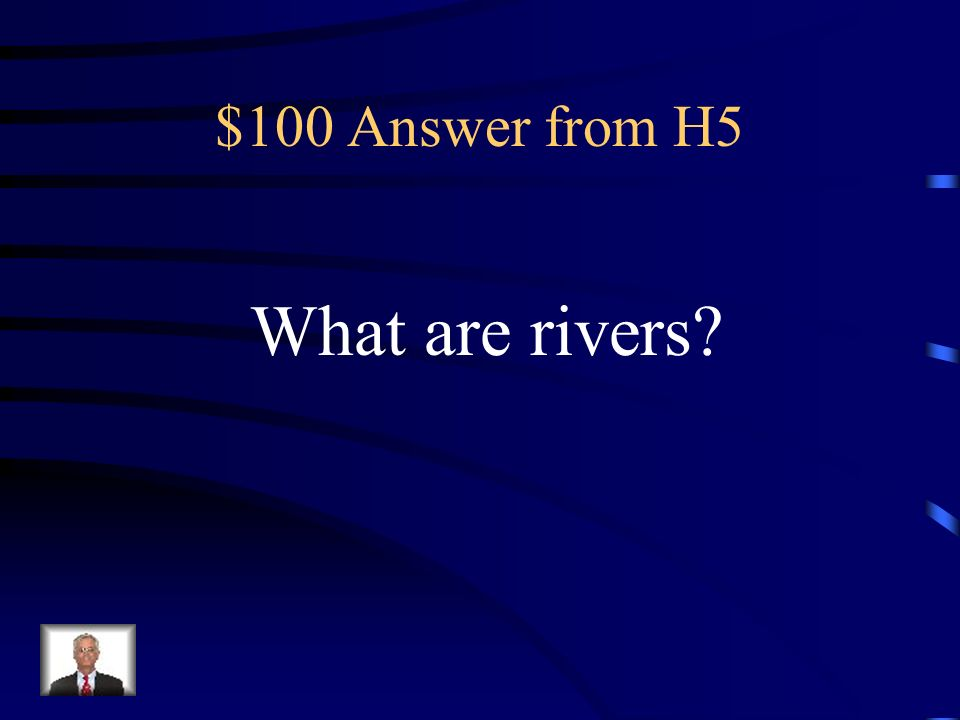 $100 Question from H5 Most ancient civilizations developed near these things.