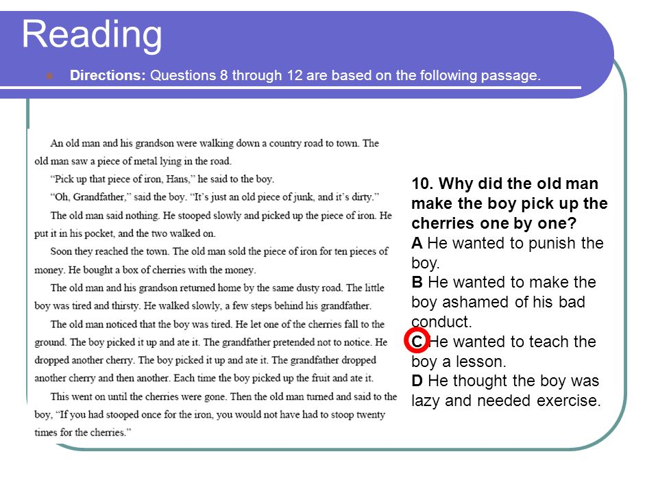 Reading Directions: Questions 8 through 12 are based on the following passage.