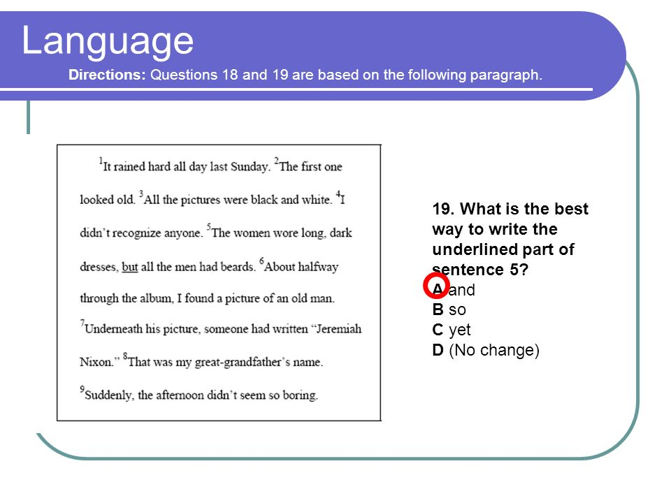 Language Directions: Questions 18 and 19 are based on the following paragraph.
