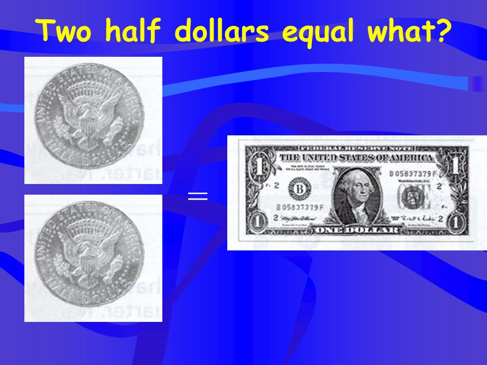 Two nickels equal what coin? =