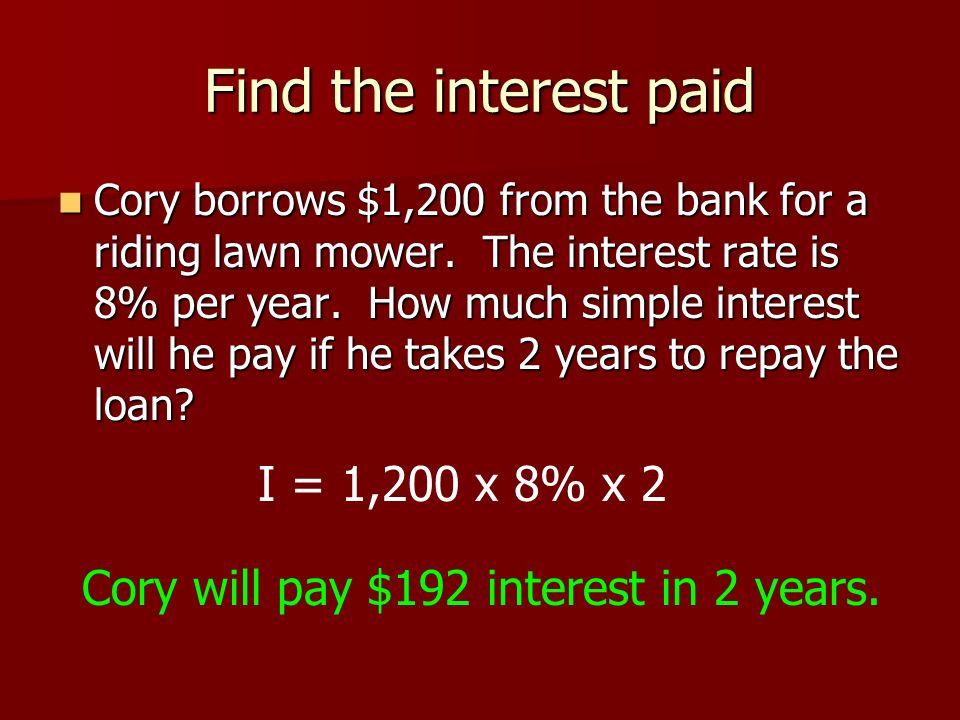 Find the interest earned.Kates bank offered 4% simple interest on her deposit.
