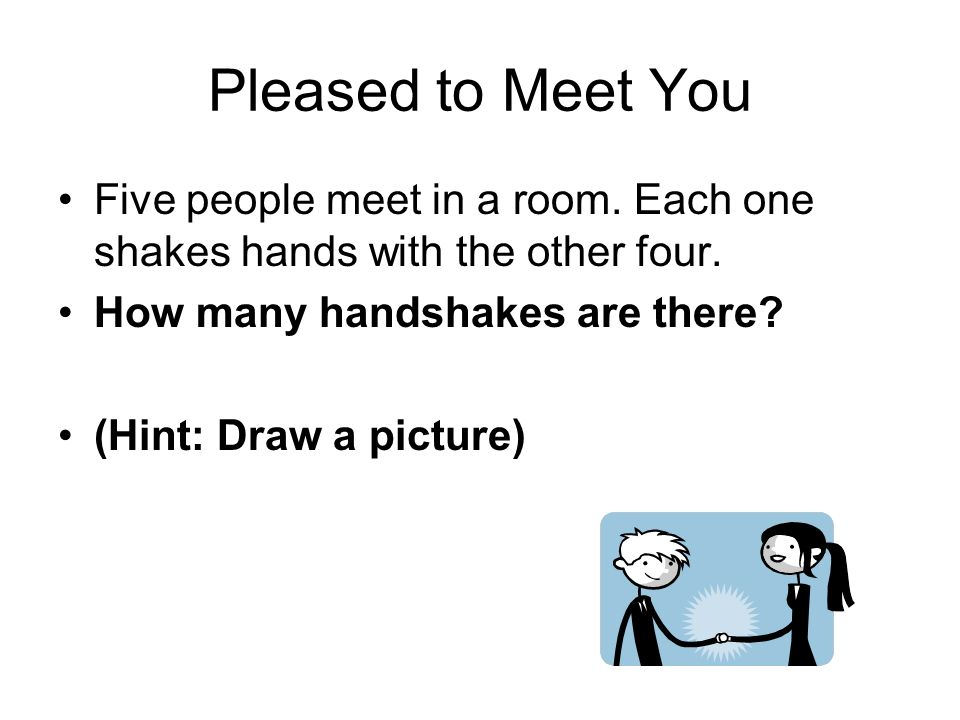 Pleased to Meet You There are a total of 10 handshakes.