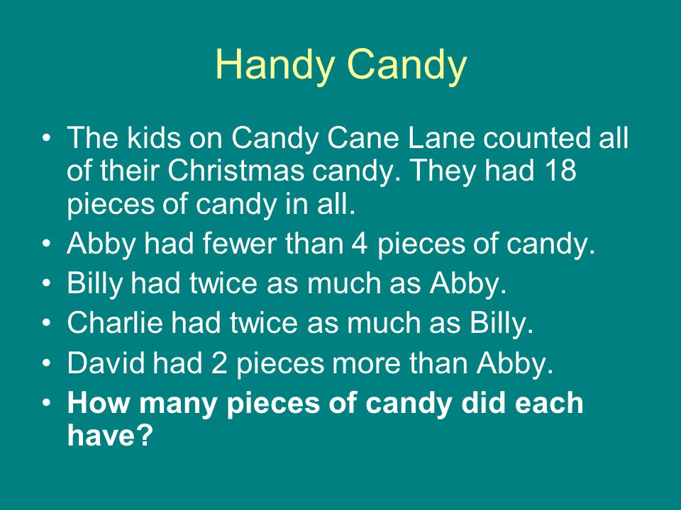 Handy Candy The kids on Candy Cane Lane counted all of their Christmas candy.