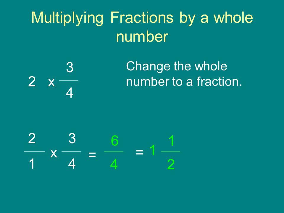Simplifying Before Multiplying 3 8 2 7 x 1 4 3 4 = 1 7 x 28 3