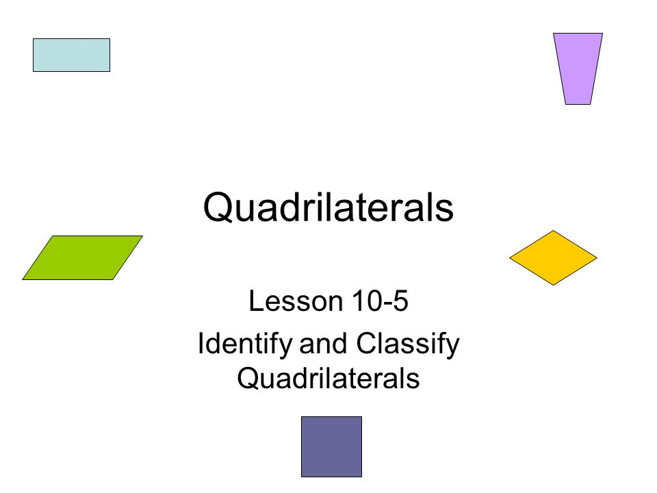 Quadrilateral A closed figure with four sides and four angles.