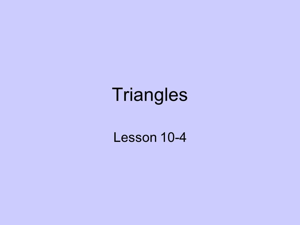 Triangles Lesson 10-4