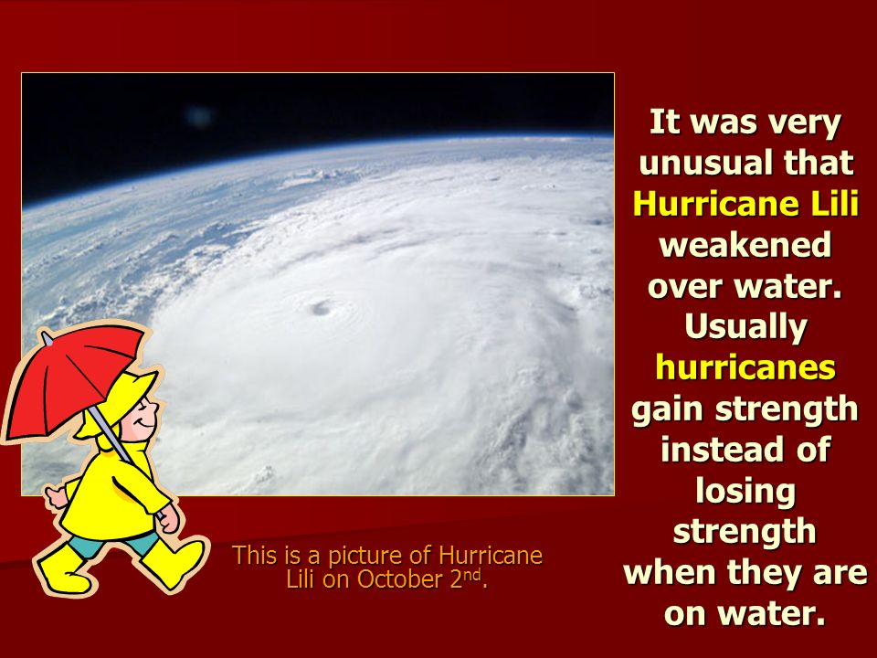 What Wanda found out was that Hurricane Lili had gotten weaker before she hit the Louisiana coast.
