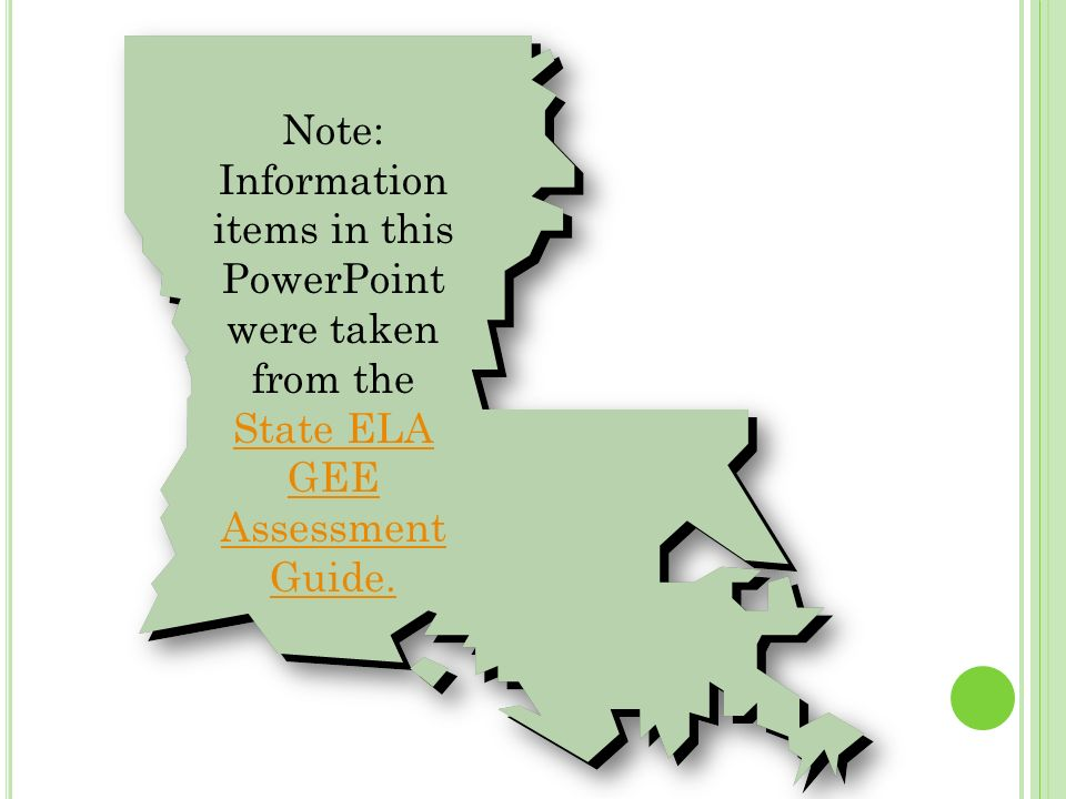 Note: Information items in this PowerPoint were taken from the State ELA GEE Assessment Guide.
