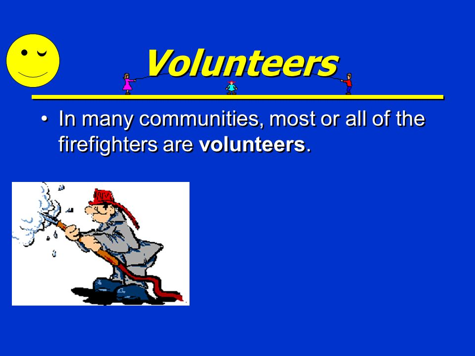 Volunteers Members of a community might show good citizenship by becoming community volunteers. A volunteer chooses to do important work that is neede
