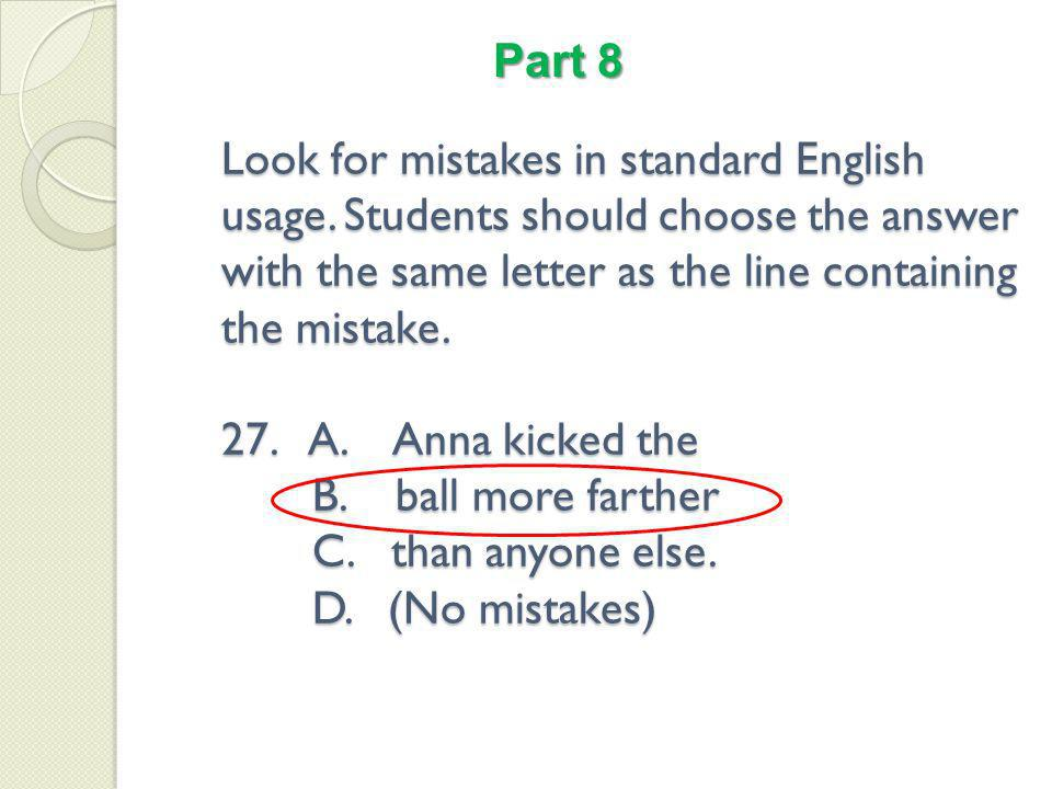 Look for mistakes in standard English usage.