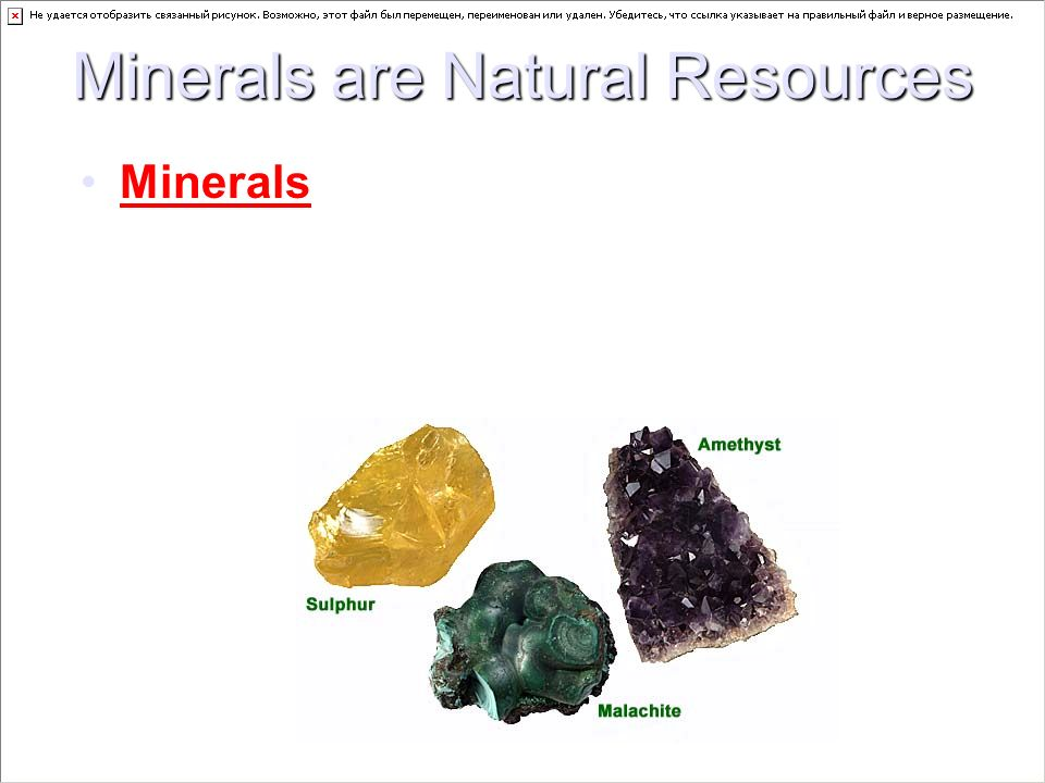 Minerals are Natural Resources Minerals are natural solids usually formed as crystals that are found in rocks. All rocks are made of one or more miner