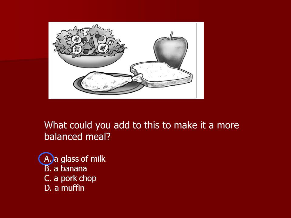 What could you add to this to make it a more balanced meal.