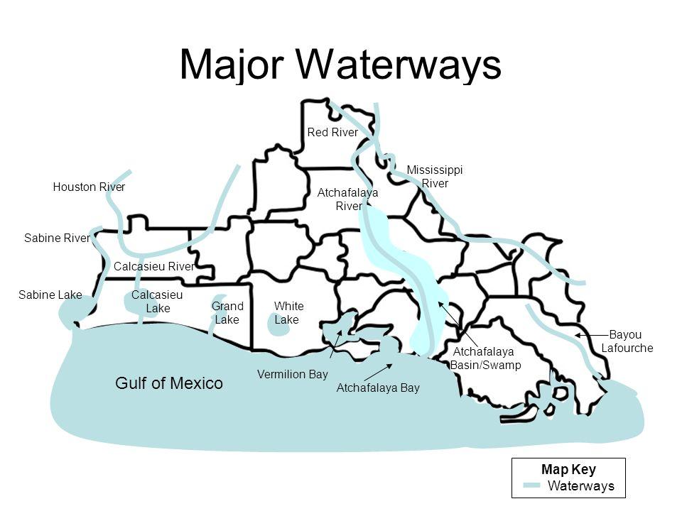 Major Waterways Map Key Waterways Gulf of Mexico Sabine River Sabine LakeCalcasieu Lake Grand Lake White Lake Calcasieu River Vermilion Bay Atchafalay