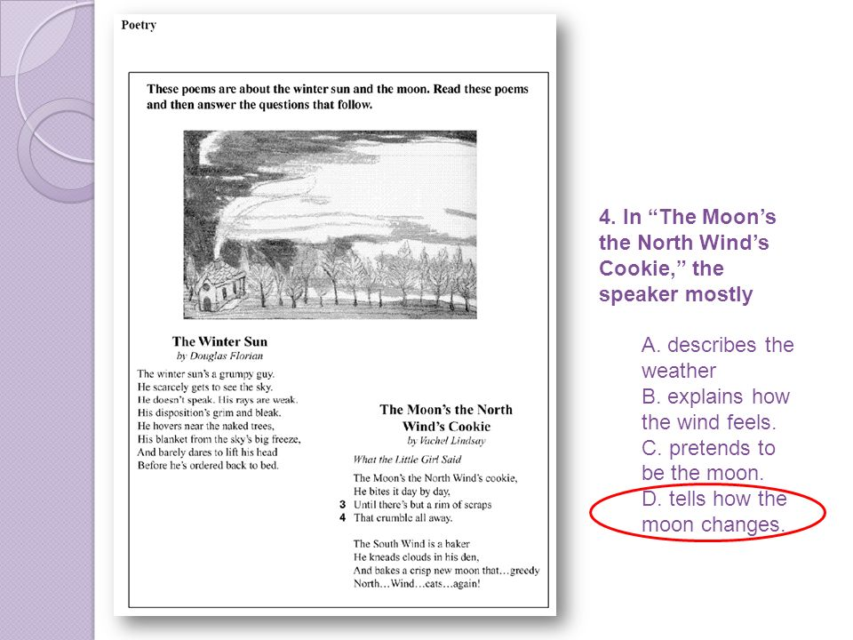 4. In The Moons the North Winds Cookie, the speaker mostly A.