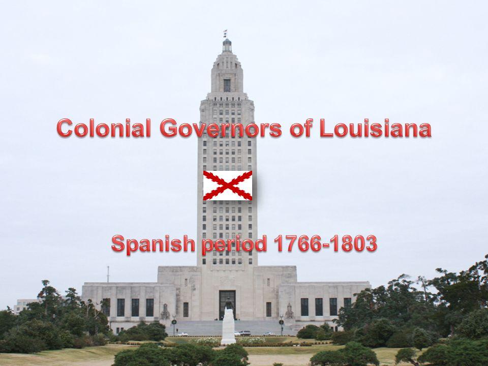 Antonio de Ulloa Governor 1766-1768 Antonio de Ulloa was the first Spanish governor of Louisiana, Served under King Charles III.