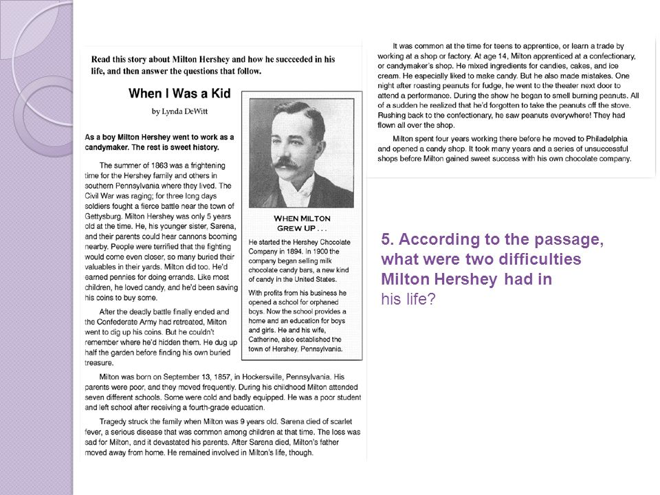 5. According to the passage, what were two difficulties Milton Hershey had in his life