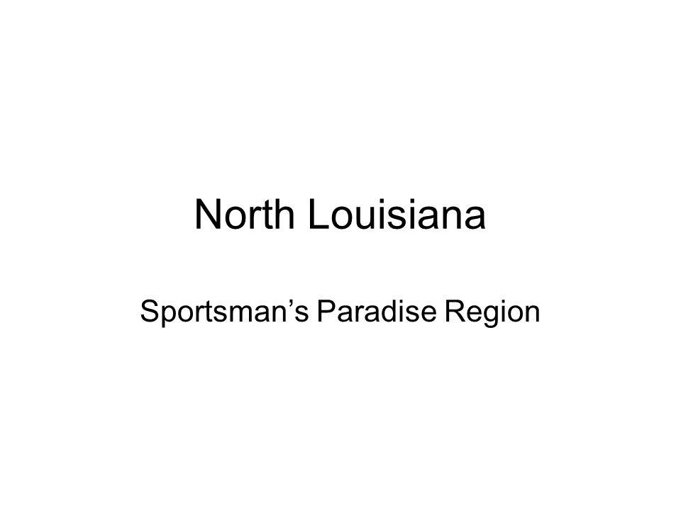 North Louisiana Sportsmans Paradise Region
