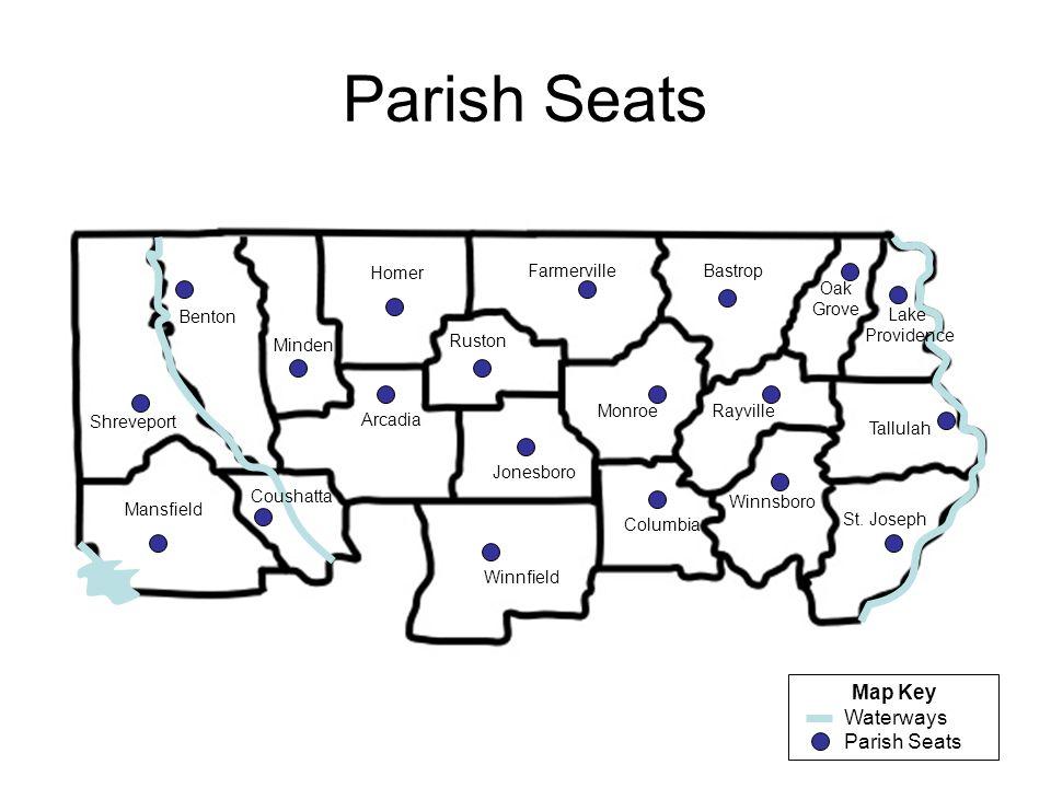 Parish Seats Map Key Waterways Parish Seats Shreveport Benton Minden Arcadia Homer Mansfield Coushatta Jonesboro Ruston Winnfield Monroe FarmervilleBa